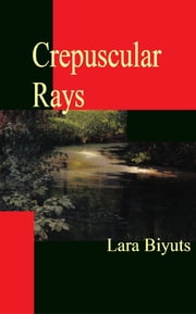 Crepuscular Rays ebook by Lara Biyuts