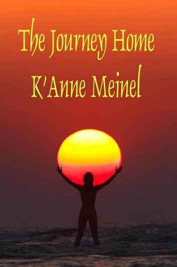 The Journey Home ebook by K'Anne Meinel