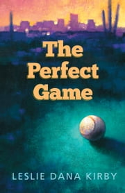 The Perfect Game ebook by Leslie Kirby