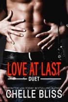 Love at Last Duet ebook by Chelle Bliss