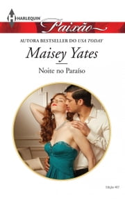 Noite no Paraíso ebook by Maisey Yates