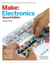 Make: Electronics - Learning Through Discovery ebook by Charles Platt