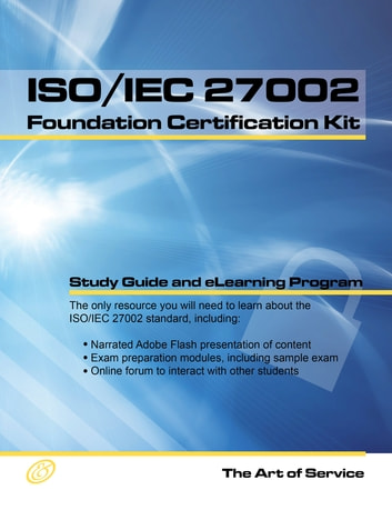 ISO/IEC 27002 Foundation Complete Certification Kit - Study Guide Book and Online Course ebook by Ivanka Menken