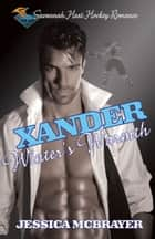 Xander Winter's Warmth - Savannah Heat Hockey Romance Book 2 ebook by Jessica McBrayer