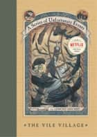 A Series of Unfortunate Events #7: The Vile Village eBook by Lemony Snicket, Brett Helquist, Michael Kupperman