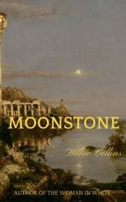 The Moonstone (Special Edition) ebook by Wilkie Collins