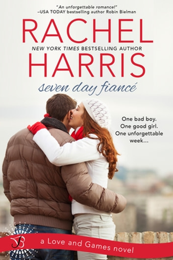Seven Day Fiance - A Love and Games Novel ebook by Rachel Harris