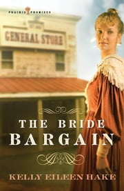 The Bride Bargain ebook by Kelly Eileen Hake