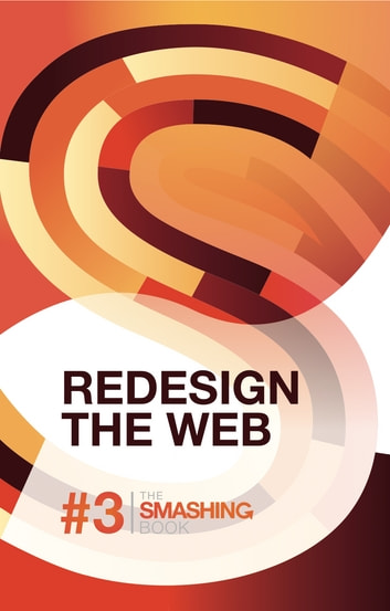 Smashing Book #3 - Redesign The Web - Digital Edition ebook by Smashing Magazine