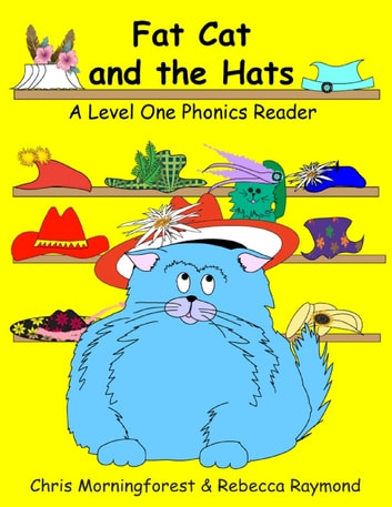 Fat cat and the hats a level one phonics reader ebook by chris fat cat and the hats a level one phonics reader ebook by chris morningforest fandeluxe Images