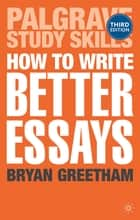 How to Write Better Essays ebook by Dr Bryan Greetham
