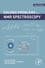 Solving Problems with NMR Spectroscopy ebook by Atta-ur-Rahman,Muhammad Iqbal Choudhary,Atia-tul- Wahab