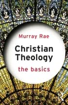 Christian Theology: The Basics ebook by Murray Rae