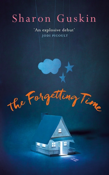 The Forgetting Time - A Richard and Judy Book Club Selection eBook by Sharon Guskin