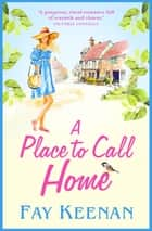 A Place To Call Home - A heartwarming novel of finding love in the countryside ebook by