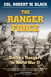 The Ranger Force - Darby's Rangers in World War II ebook by Col. Robert W.  Black