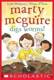 Marty McGuire Digs Worms! ebook by Kate Messner,Brian Floca