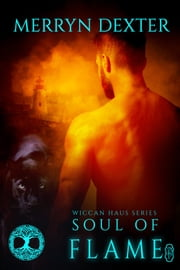 Soul of Flame (Wiccan Haus #15) ebook by Merryn Dexter
