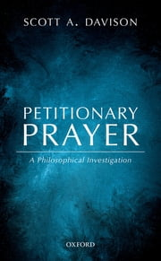 Petitionary Prayer - A Philosophical Investigation ebook by Scott A. Davison