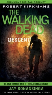 The Walking Dead: Descent--Exclusive Digital Booklet ebook by Jay Bonansinga,Robert Kirkman