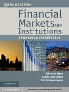 Financial Markets and Institutions - A European Perspective ebook by Jakob de Haan, Sander Oosterloo, Dirk Schoenmaker