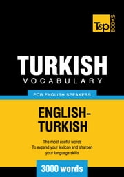 Turkish vocabulary for English speakers - 3000 words ebook by Andrey Taranov