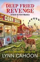 Deep Fried Revenge ebook by Lynn Cahoon