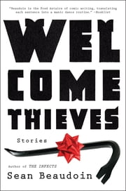 Welcome Thieves - Stories ebook by Sean Beaudoin