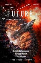 Future Science Fiction Digest Issue 7 ebook by Alex Shvartsman, Michèle Laframboise, Murtaza Mohsin,...