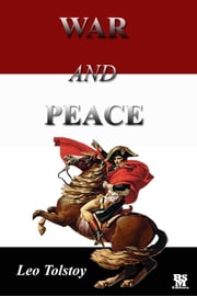 War and Peace [Annotated and wiht Active Content] ebook by Leo Tolstoy