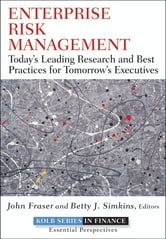 Enterprise Risk Management - Today's Leading Research and Best Practices for Tomorrow's Executives ebook by