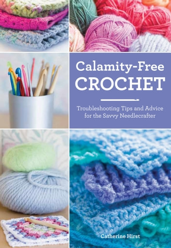 Calamity Free Crochet Ebook By Catherine Hirst 9780062344656