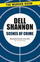 Scenes of Crime ebook by Dell Shannon