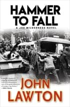 Hammer to Fall ebook by John Lawton