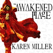 The Awakened Mage audiobook by Karen Miller