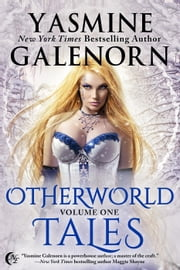 Otherworld Tales Volume 1 - Otherworld Shorts ebook by Yasmine Galenorn