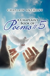 A Chaplain's Book of Poems #5 ebook by Chaplain Anthony