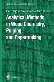 Analytical Methods in Wood Chemistry, Pulping, and Papermaking ebook by Eero Sjöström,Raimo Alen
