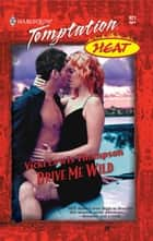 Drive Me Wild ebook by Vicki Lewis Thompson