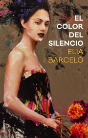 El color del silencio ebook by Elia Barceló