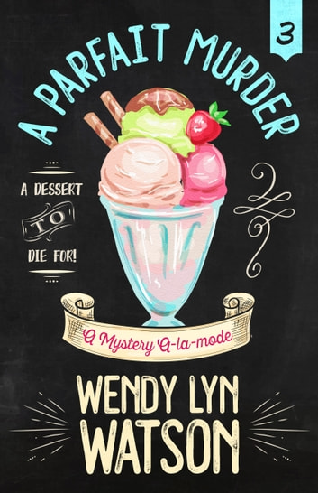 A PARFAIT MURDER ebook by Wendy Lyn Watson