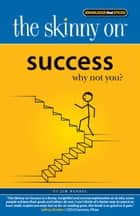 The Skinny on Success ebook by Jim Randel