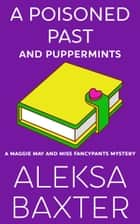 A Poisoned Past and Puppermints ebook by Aleksa Baxter