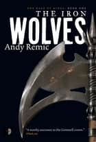 The Iron Wolves ebook by Andy Remic