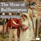 Vicar of Bullhampton, The audiobook by