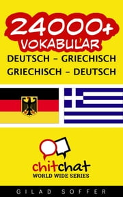24000+ Vokabular Deutsch - Griechisch ebook by Gilad Soffer