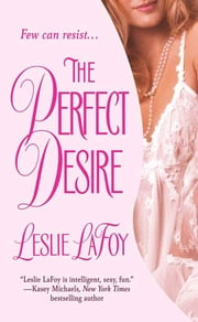 The Perfect Desire ebook by Leslie Lafoy