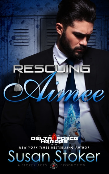 Rescuing Aimee - Army Delta Force/Military Romance ebook by Susan Stoker