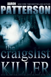 The Craigslist Killer - A Digital Short ebook by Aaron Patterson