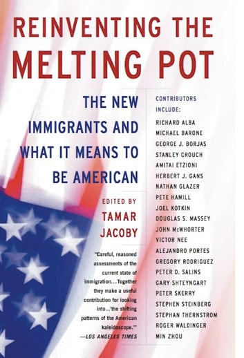 Reinventing the Melting Pot - The New Immigrants and What It Means To Be American ebook by Tamar Jacoby